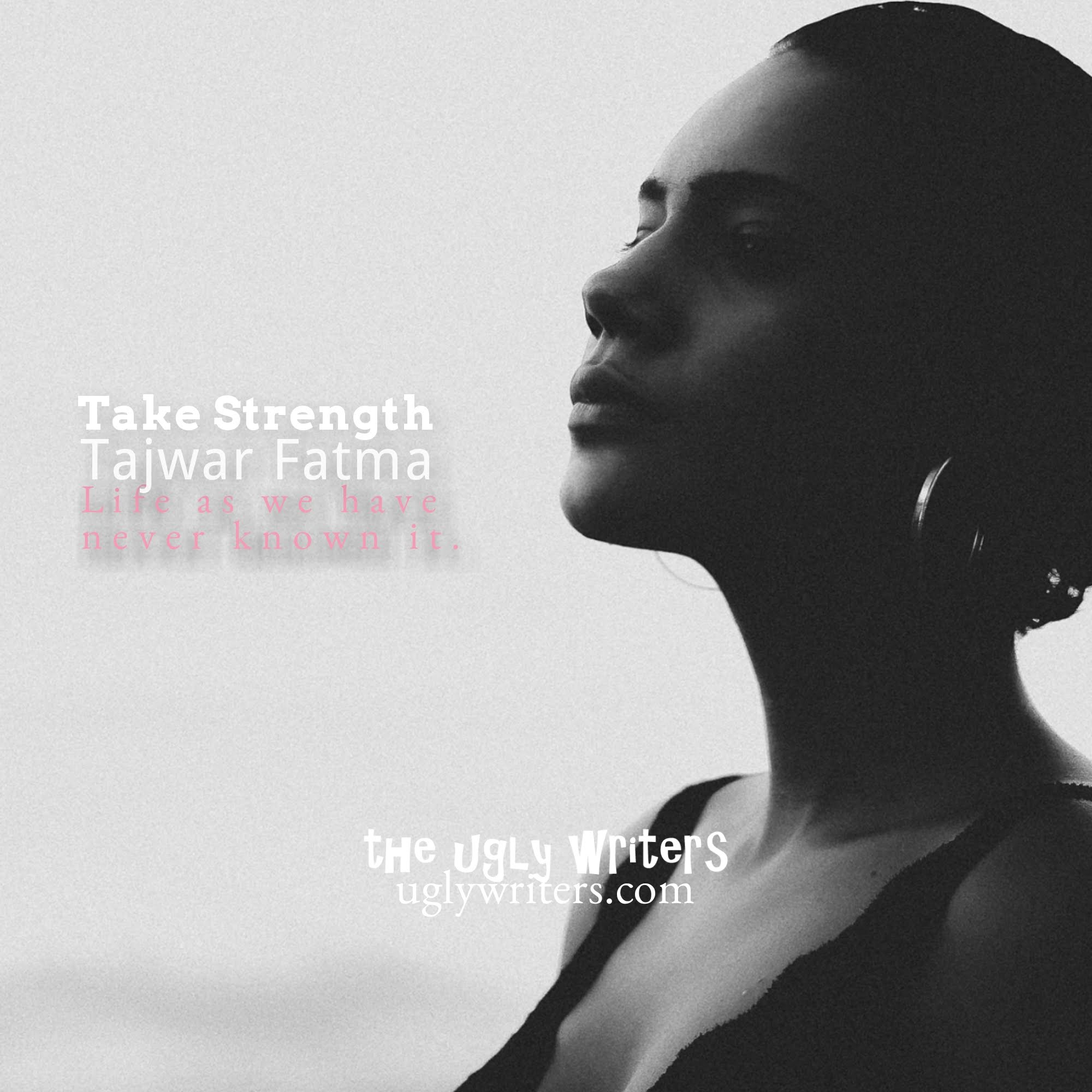 Take Strength theuglywriters