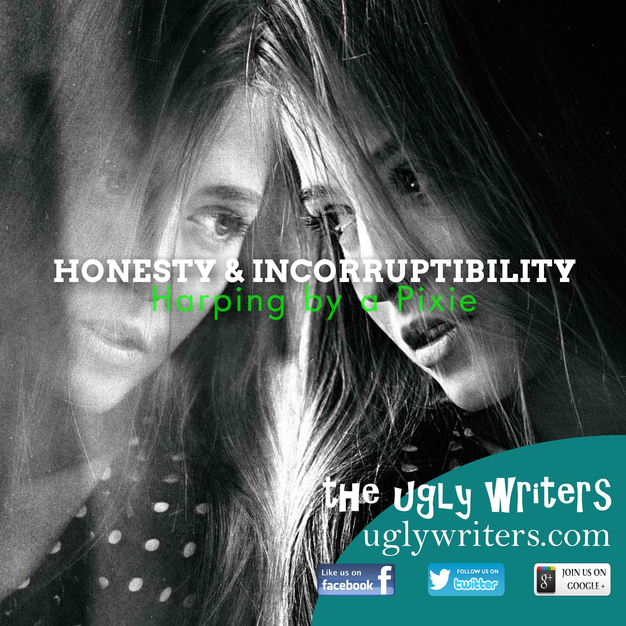honesty and incorruptibility theuglywriters