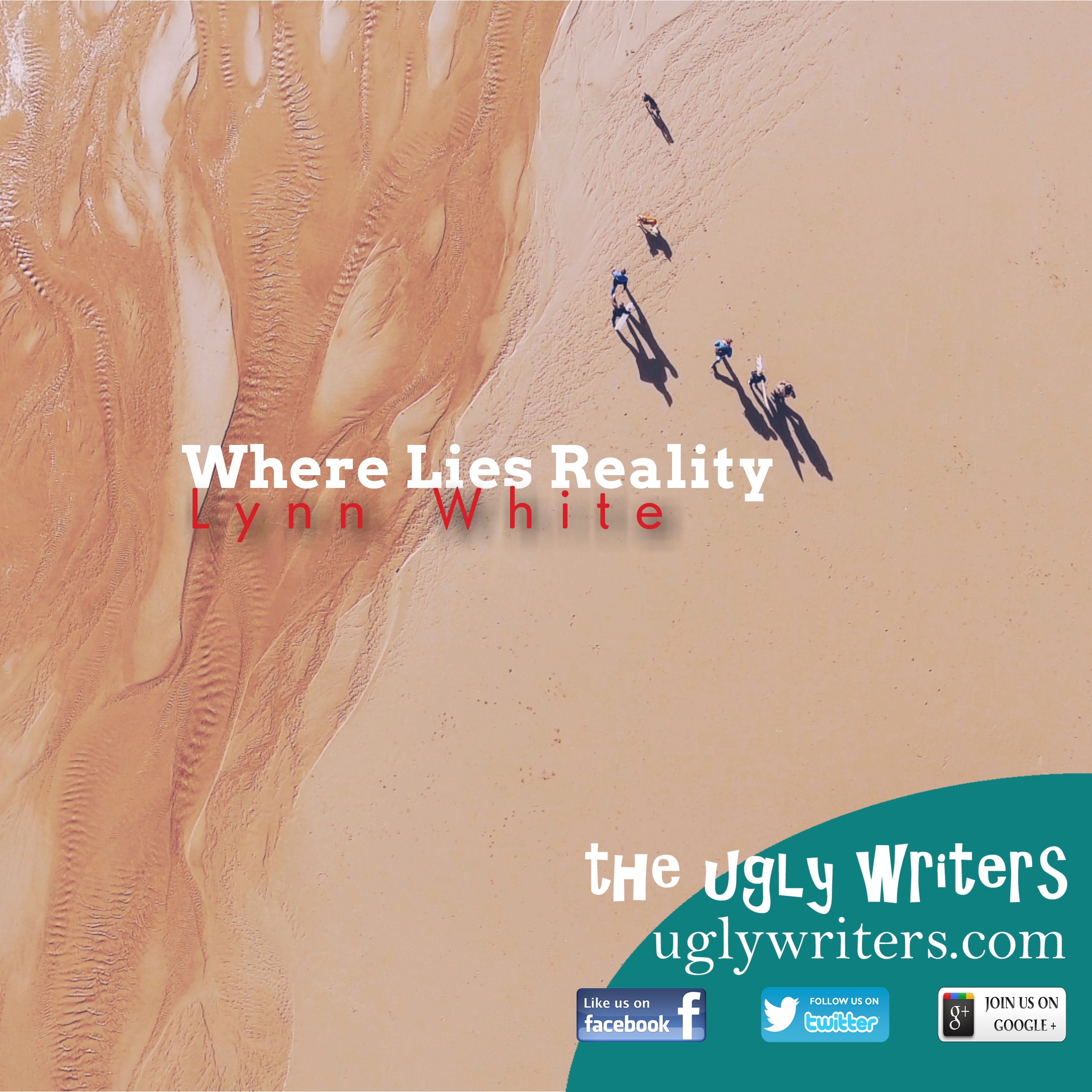 Where Lies Reality the ugly writers