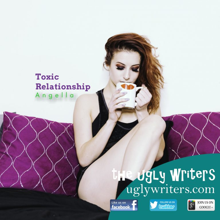 toxic relationship the ugly writers