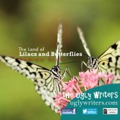 lilacs and butterflies the ugly writers