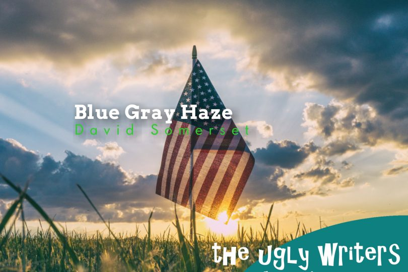 blue gray haze the ugly writers