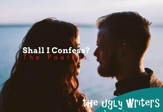 Shall I Confess?