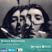 broken reflections the ugly writers
